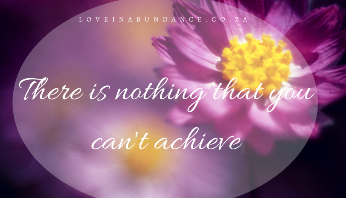 There is nothing that you can't achieve