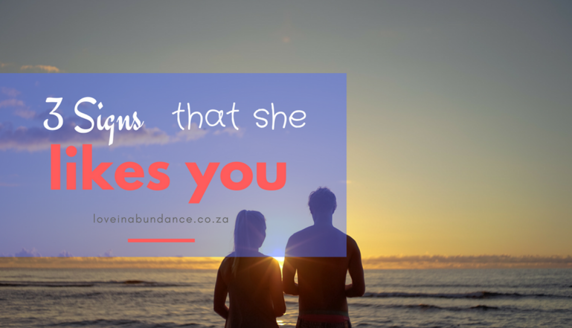 3 signs that she likes you