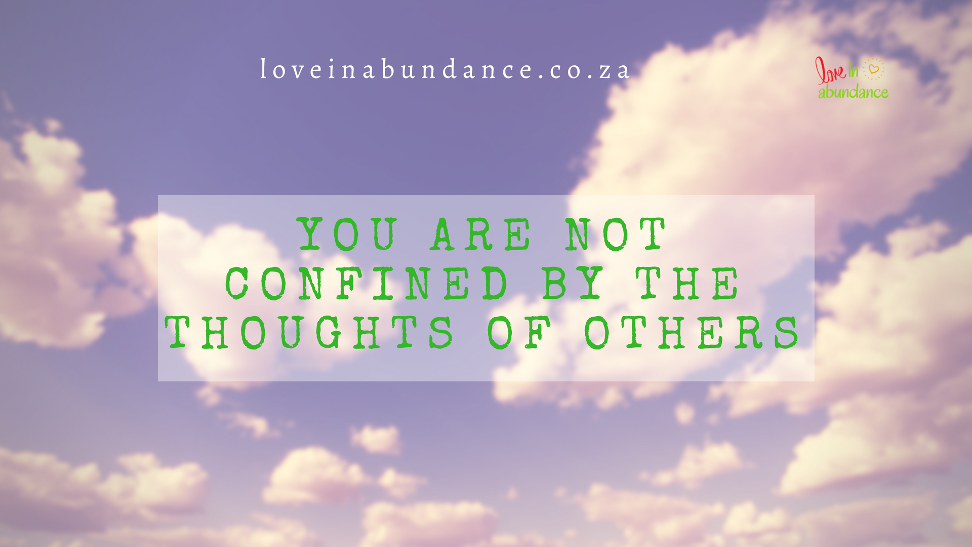 You are not confined by the thoughts of others banner