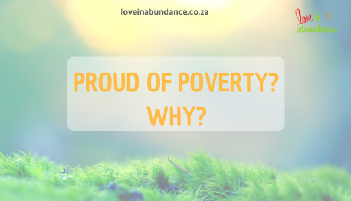 why are we Proud of poverty_