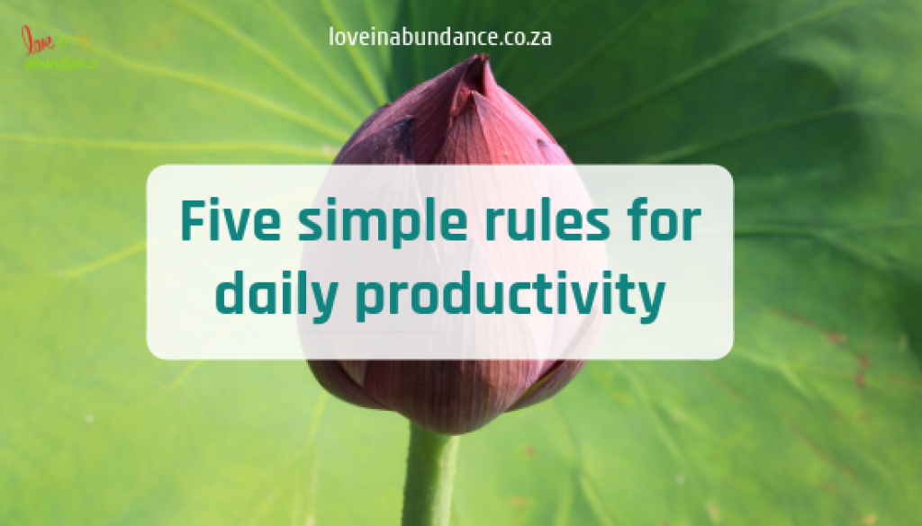 Five simple rules for daily productivity