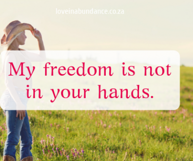 my freedom is not in your hands