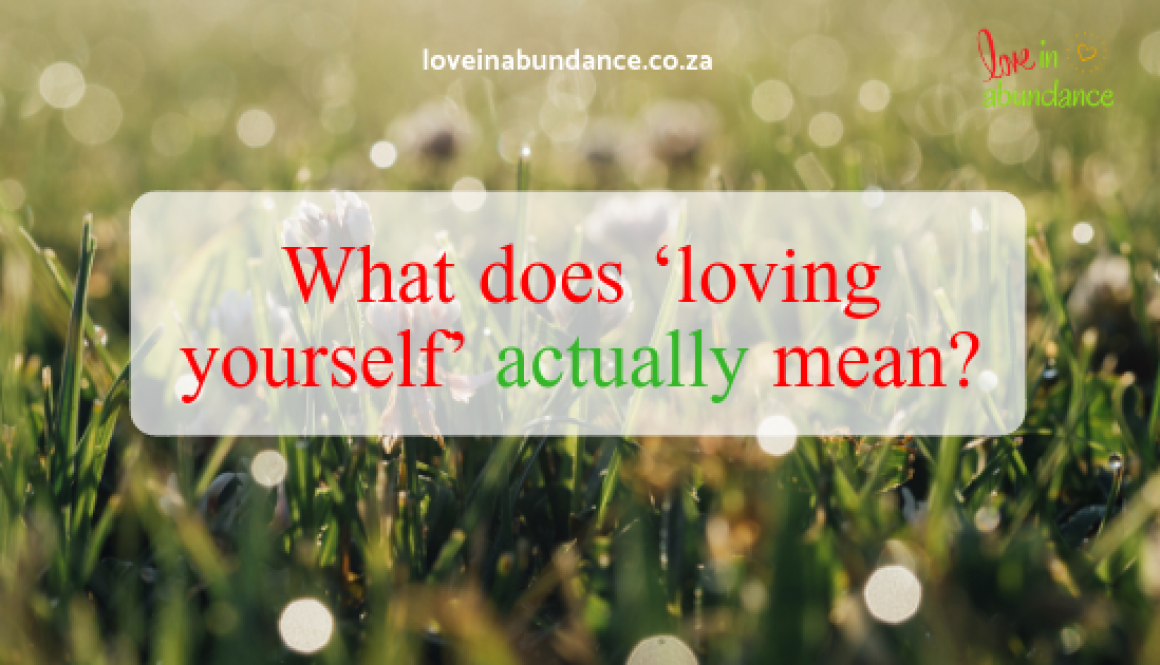 What does 'loving yourself' actually mean_