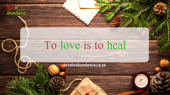 to love is to heal