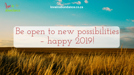 Be open to new possibilities – Happy 2019