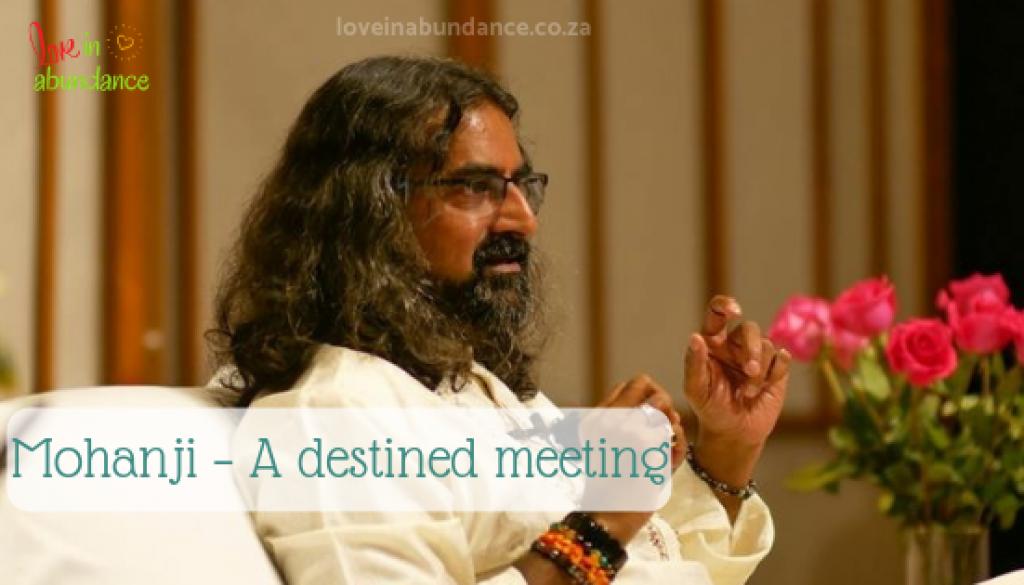 Mohanji - a destined meeting